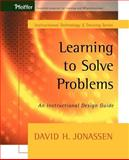 Learning to Solve Problems : An Instructional Design Guide, Jonassen, David H., 0787964379