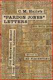 C. M. Haile's Pardon Jones Letters : Old Southwest Humor from Antebellum Louisiana, Haile, C. M., 0807134376