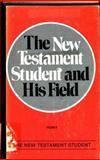The New Testament Student and His Field, John H. Skilton, 0875524370