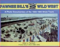 Pawnee Bill's Historic Wild West, Allen Farnum, 0887404375