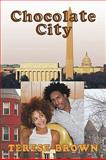 Chocolate City, Terese Brown, 1449034373