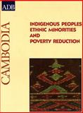 Ethnic Minorities and Poverty Reduction : Cambodia, Asian Development Bank Staff, 971561437X