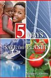 5 Ways to Save the Planet (in Your Spare Time), Schwartz, Gregory J., 0757564372