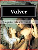 Volver, Arquímedes González, 1492354376