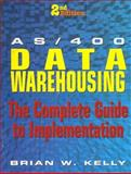 AS/400 Data Warehousing : The Complete Guide to Implementation, Kelly, Brian W., 1883884373