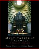 Multivariable Calculus : A Geometric Approach, Beatrous, Frank and Curjel, Caspar R., 0130304379