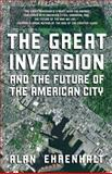 The Great Inversion and the Future of the American City 0th Edition