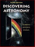 Discovering Astronomy, Robbins, Robert and Jeffrey, William H., 0471584371