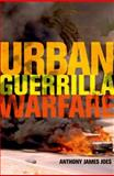 Urban Guerrilla Warfare, Joes, Anthony James, 0813124379