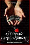 A Portion of the Eternal, Maurice Jovan Billington, 0985564377