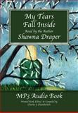 My Tears Fall Inside, Draper, Shawna, 0988224372