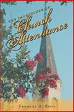 The Importance of Church Attendance, Frances A. Ross, 1462714374