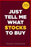 Just Tell Me What Stocks to Buy: 2014, Tracey Edwards, 1494944375
