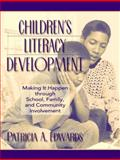 Children's Literacy Development : Making It Happen Through School, Family, and Community Involvement, Edwards, Patricia A., 0205324371
