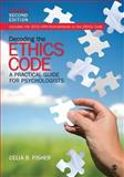 Decoding the Ethics Code : A Practical Guide for Psychologists, Fisher, Celia B., 1412994373