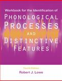Workbook for the Identification of Phonological Processes and Distinctive Features, Lowe, Robert J., 1416404376
