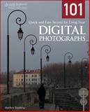 101 Quick and Easy Secrets for Using Your Digital Photographs, Bamberg, Matthew, 1435454375