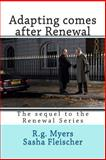 Adapting Comes after Renewal, R. G. Myers, 1499124376