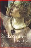 Shakespeare on Love, William Shakespeare, 0140424377