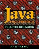 Java Programming : From the Beginning, King, K. N., 0393974375