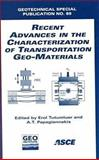 Recent Advances in the Characterization of Transportation Geo-Materials, , 0784404372