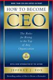 How to Become CEO, Jeffrey J. Fox, 0786864370