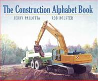 The Construction Alphabet Book, Jerry Pallotta, 1570914370