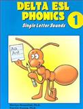 Delta ESL Phonics 1: Single Letter Sounds, Patrick Hwang, 1887744371