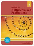 Spotlight on Multimedia and Publications, Jennifer Gipp, 1423904389