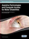 Assistive Technologies and Computer Access for Motor Disabilities, Georgios Kouroupetroglou, 1466644389