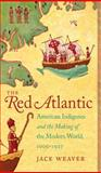 The Red Atlantic, Jace Weaver, 1469614383