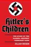 Hitler's Children, Jillian Becker, 1491844388