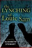 The Lynching of Louie Sam, Elizabeth Stewart, 155451438X