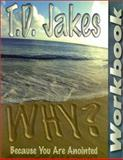 Why? Because You Are Anointed Workbook, T. D. Jakes, 1562294385