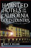 Haunted Hotels of the California Gold Country, Nancy K. Williams, 1626194386