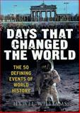 Days That Changed the World, Hywel Williams, 1905204388
