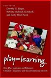 Play = Learning : How Play Motivates and Enhances Children's Cognitive and Social-Emotional Growth, , 0195304381