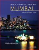 Theatre of Conflict, City of Hope : Mumbai - 1660 to Present Times, Dossal, Mariam, 0198064381