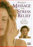 Pocket Massage for Stress Relief, Clare Maxwell-Hudson, 0789404389