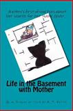 Life in the Basement with Mother, A. Kitty, 148209438X