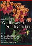 A Guide to the Wildflowers of South Carolina, Richard D. Porcher and Douglas A. Rayner, 1570034389