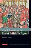The Church in the Later Middle Ages, Tanner, Norman P., 1845114388