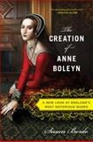 The Creation of Anne Boleyn, Susan Bordo, 0547834381