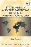 State Agency and the Patenting of Life in Interntaional Law : Merchants and Missionaries in a Global Society, Amani, Bita, 075467438X