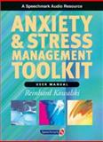 Anxiety and Stress Management Toolkit : User Manual, Kowalski, Reinhard, 0863884385