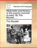 Medicaster Exenteratus, or the Quack's Pourtrait a Poem by Tho Boydell, Tho Boydell, 1140984381