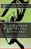 The Church Peak Hotel: Revisited, Eric James-Olson, 1500274380