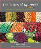 The Tastes of Ayurveda, Amrita Sondhi, 1551524384