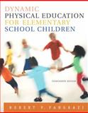 Dynamic Physical Education for Elementary School Children, Pangrazi, Robert P., 0205344380