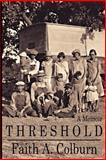 Threshold: a Memoir, Faith Colburn, 1480234389